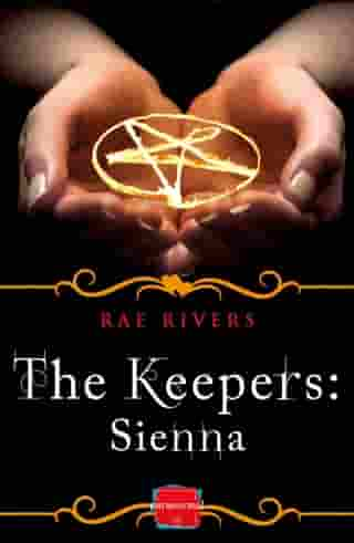 The Keepers: Sienna (Free Prequel) (The Keepers, Book 1) by Rae Rivers