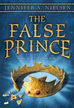 Book The False Prince: Book 1 of the Ascendance Trilogy: Book 1 of the Ascendance Trilogy: Book 1 of the… by Jennifer A. Nielsen