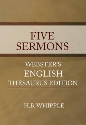 Five Sermons by H.B. Whipple