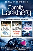 Camilla Lackberg Crime Thrillers 4-6: The Stranger, The Hidden Child, The Drowning by Camilla Lackberg