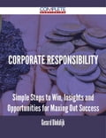 9781489152251 - Gerard Blokdijk: Corporate Responsibility - Simple Steps to Win, Insights and Opportunities for Maxing Out Success - 書