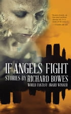 If Angels Fight by Richard Bowes