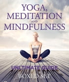 Yoga, Meditation and Mindfulness Ultimate Guide: 3 Books In 1 Boxed Set - Perfect for Beginners with Yoga Poses by Speedy Publishing