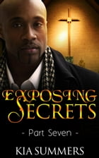 Exposing Secrets 7: The Lucas Family Scandal, #7 by Kia Summers