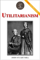 Utilitarianism - (FREE Audiobook Included!) by John Stuart Mill
