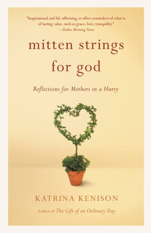 Mitten Strings for God Reflections for Mothers in a Hurry