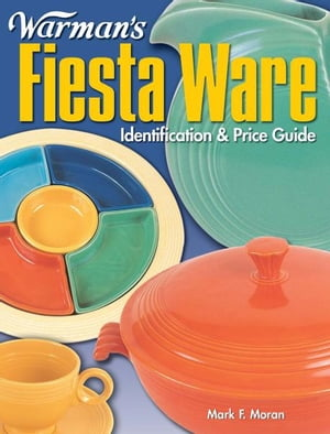 Warman's Fiesta Ware Identification & Price Guide