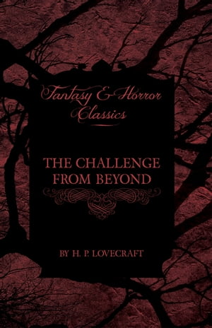The Challenge from Beyond (Fantasy and Horror Classics) by H. P. Lovecraft