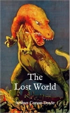 The Lost World (Illustrated) by Arthur Conan Doyle