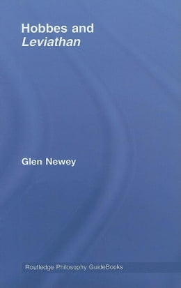 Book Routledge Philosophy Guidebook to Hobbes and Leviathan by Newey, Glen