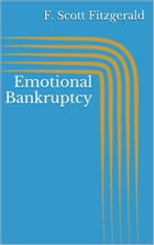 Emotional Bankruptcy by F. Scott Fitzgerald