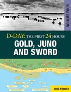 D-Day: Gold, Juno and Sword Vol 4 by Will Fowler