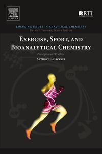 Exercise, Sport, and Bioanalytical Chemistry: Principles and Practice