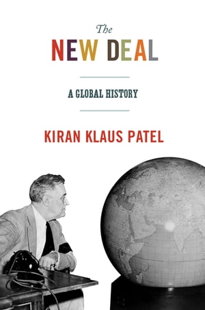 The New Deal A Global History