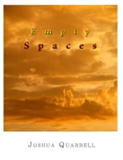 Empty Spaces by Joshua Quarrell