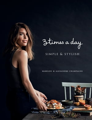 Three Times a Day: Simple and Stylish by Marilou