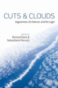 Cuts and Clouds: Vaguenesss, its Nature and its Logic
