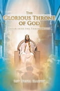 The Glorious Throne of God 21a54174-5fda-49ce-8290-5ac0ae8bc052