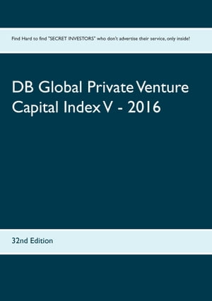 DB Global Private Venture Capital Index V - 2016: 32nd Edition by Heinz Duthel