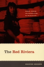 The Red Riviera: Gender, Tourism, and Postsocialism on the Black Sea
