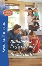 Building the Perfect Daddy by Brenda Harlen