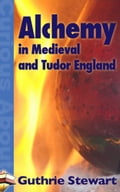 Alchemy in Medieval and Tudor England bfc3cca0-19fc-486d-885a-197b89780529