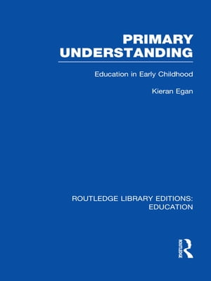 Primary Understanding Education in Early Childhood