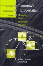 Tomorrow's Transportation: Changing Cities, Economies, and Lives