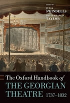 The Oxford Handbook of the Georgian Theatre 1737-1832