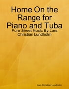 Home On the Range for Piano and Tuba - Pure Sheet Music By Lars Christian Lundholm by Lars Christian Lundholm