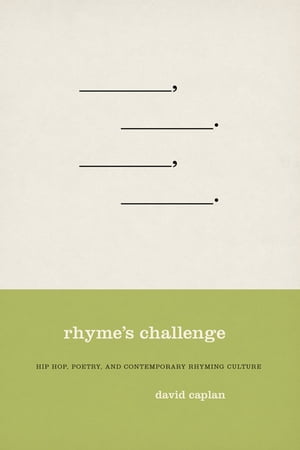 Rhyme's Challenge Hip Hop,  Poetry,  and Contemporary Rhyming Culture