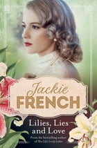 Lilies, Lies and Love by Jackie French