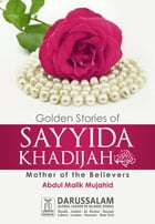 Golden Stories of Sayyida Khadijah (R.A) by Darussalam Publishers