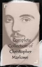 Complete Collection of Christopher Marlowe by Christopher Marlowe