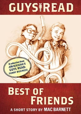 Book Guys Read: Best of Friends: A Short Story from Guys Read: Funny Business by Mac Barnett