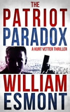 The Patriot Paradox: An International Spy Thriller (Reluctant Hero, #1) by William Esmont
