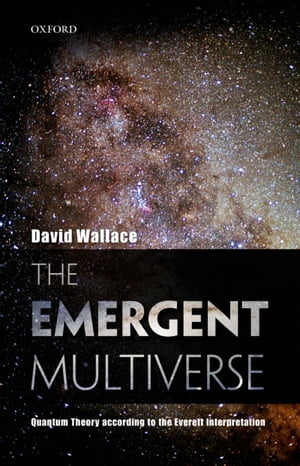 The Emergent Multiverse Quantum Theory according to the Everett Interpretation