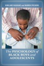 The Psychology of Black Boys and Adolescents [2 volumes] by Kirkland C. Vaughans