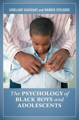 Book The Psychology of Black Boys and Adolescents [2 volumes] by Kirkland C. Vaughans