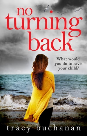 No Turning Back: The can?t-put-it-down thriller of the year