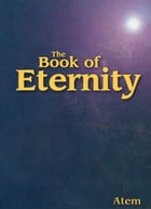 The Book of Eternity by Atem