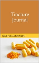 Tincture Journal Issue Five (Autumn 2014) by Daniel Young