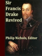 Sir Francis Drake Revived by Philip Nichols, Editor