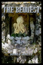 The Bequest; An Homage to H.P. Lovecraft by Donald Healey