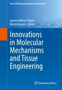 Innovations in Molecular Mechanisms and Tissue Engineering
