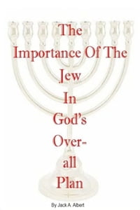 The Importance of the Jew in God's Overall Plan