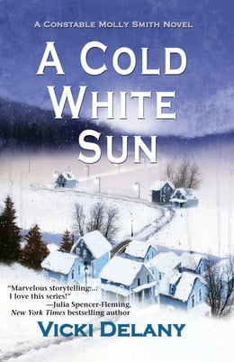 Book Cold White Sun, A: A Constable Molly Smith Novel by Vicki Delany