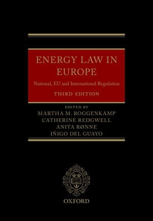 Energy Law in Europe National,  EU and International Regulation