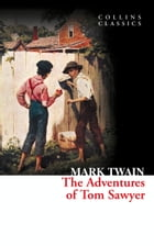 The Adventures of Tom Sawyer (Collins Classics) by Mark Twain
