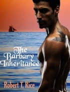 The Barbary Inheritance by Robert T Rice